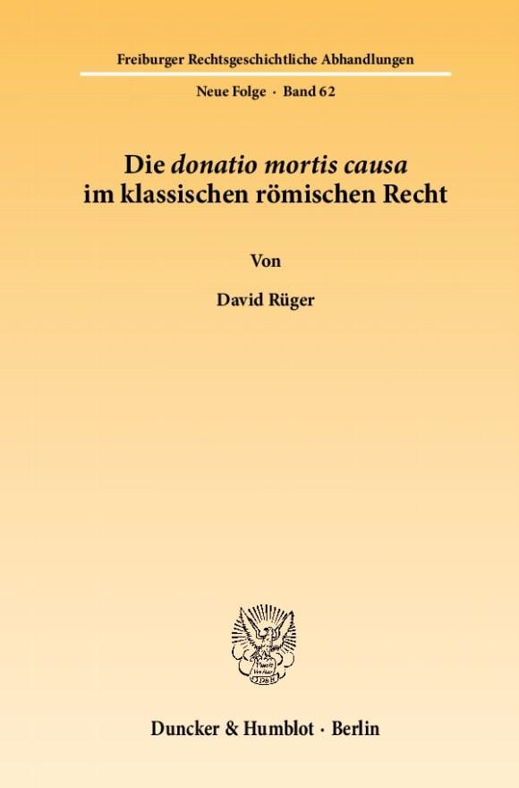 Cover Die donatio mortis causa im klassischen römischen Recht