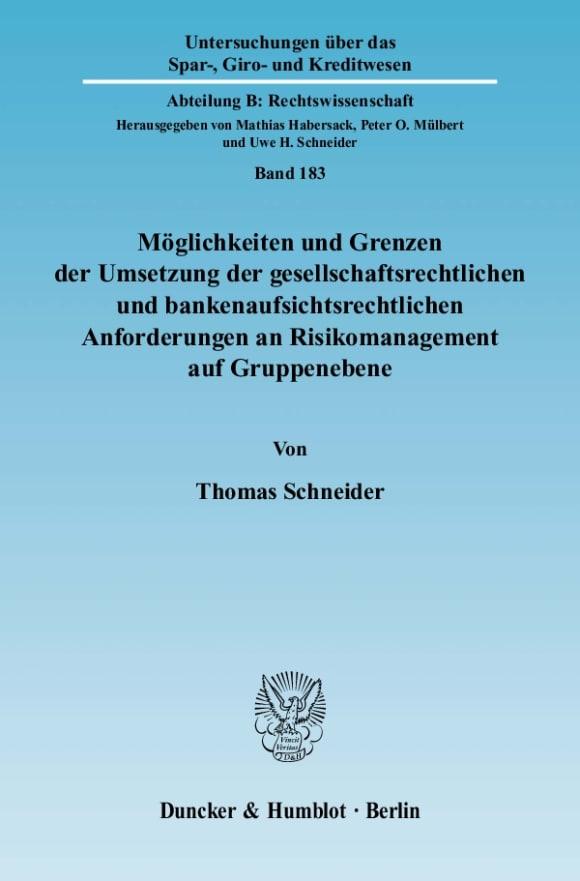 Cover Möglichkeiten und Grenzen der Umsetzung der gesellschaftsrechtlichen und bankenaufsichtsrechtlichen Anforderungen an Risikomanagement auf Gruppenebene