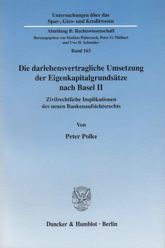 Cover Die darlehensvertragliche Umsetzung der Eigenkapitalgrundsätze nach Basel II