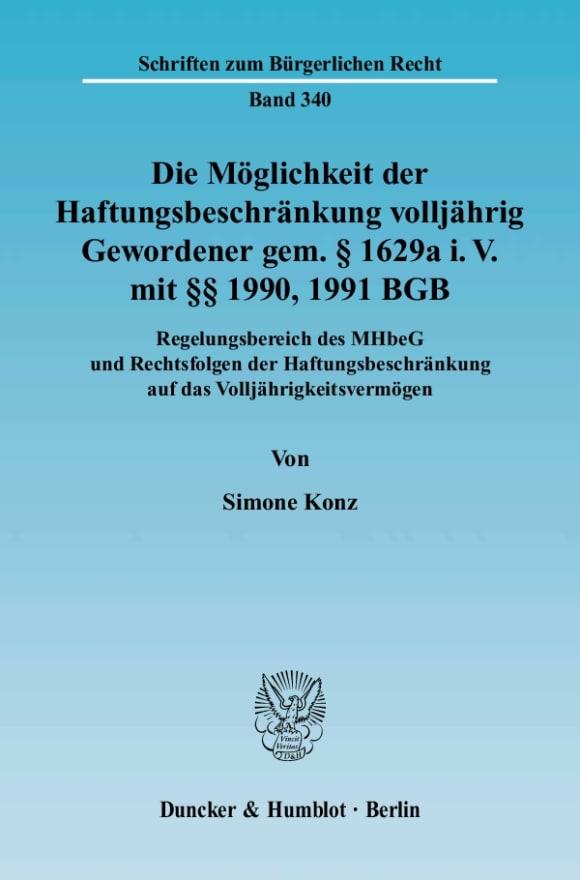 Cover Die Möglichkeit der Haftungsbeschränkung volljährig Gewordener gem. § 1629a i. V. mit §§ 1990, 1991 BGB