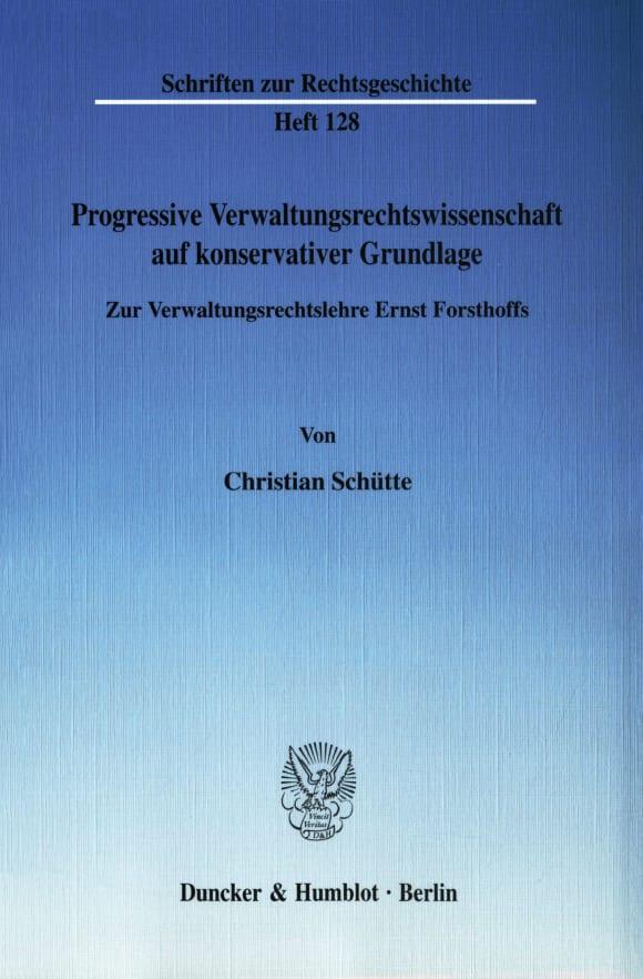 Cover Progressive Verwaltungsrechtswissenschaft auf konservativer Grundlage