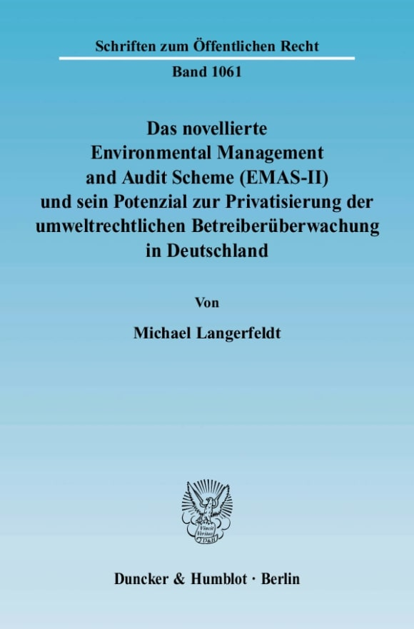 Cover Das novellierte Environmental Management and Audit Scheme (EMAS-II) und sein Potenzial zur Privatisierung der umweltrechtlichen Betreiberüberwachung in Deutschland