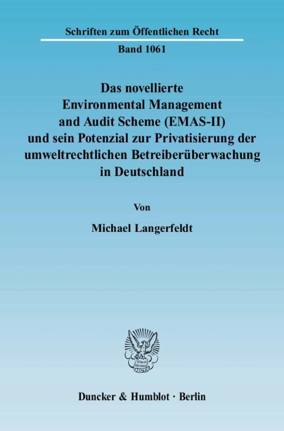 Cover Das novellierte Environmental Management and Audit Scheme (EMAS-II) und sein Potenzial zur Privatisierung der umweltrechtlichen Betreiberüberwachung in Deutschland