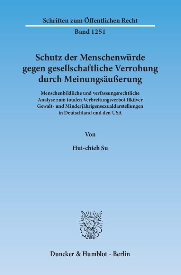 Cover Schutz der Menschenwürde gegen gesellschaftliche Verrohung durch Meinungsäußerung