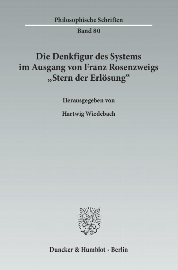 Cover Die Denkfigur des Systems im Ausgang von Franz Rosenzweigs »Stern der Erlösung«