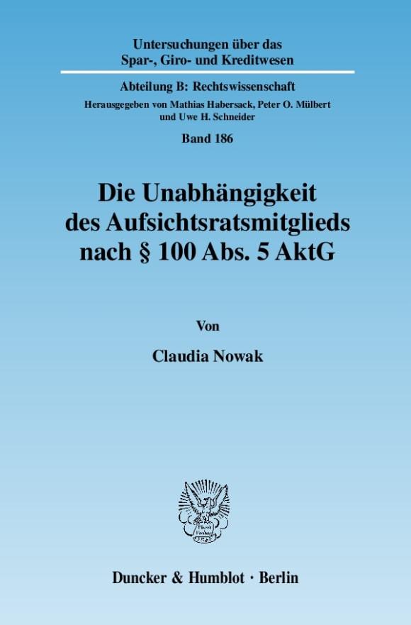 Cover Die Unabhängigkeit des Aufsichtsratsmitglieds nach § 100 Abs. 5 AktG