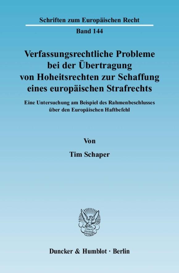Cover Verfassungsrechtliche Probleme bei der Übertragung von Hoheitsrechten zur Schaffung eines europäischen Strafrechts