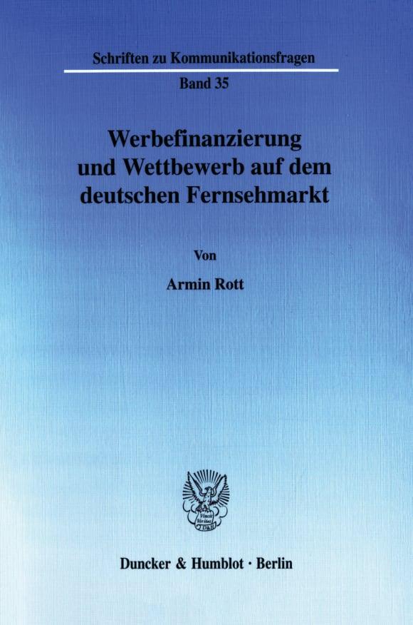 Cover Werbefinanzierung und Wettbewerb auf dem deutschen Fernsehmarkt