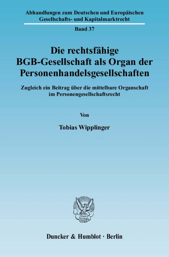 Cover Die rechtsfähige BGB-Gesellschaft als Organ der Personenhandelsgesellschaften