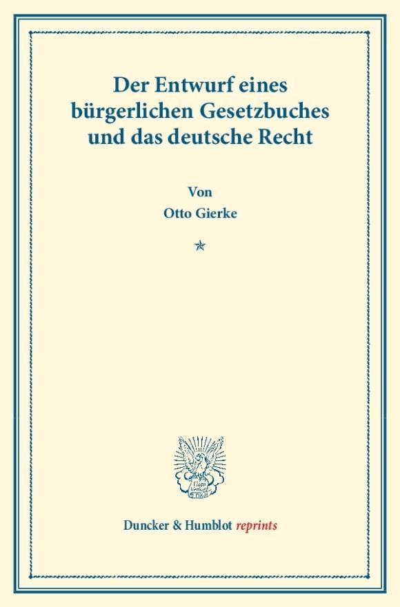 Cover Der Entwurf eines bürgerlichen Gesetzbuchs und das deutsche Recht