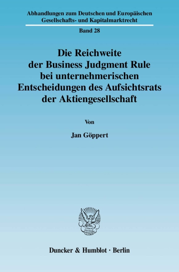 Cover Die Reichweite der Business Judgment Rule bei unternehmerischen Entscheidungen des Aufsichtsrats der Aktiengesellschaft