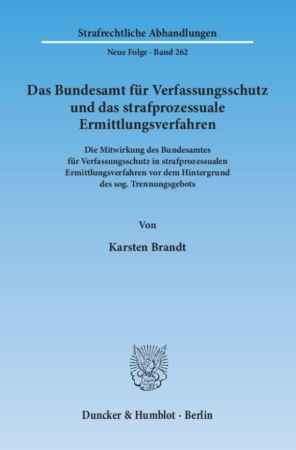 Cover Das Bundesamt für Verfassungsschutz und das strafprozessuale Ermittlungsverfahren