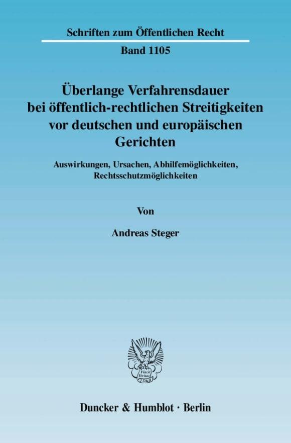 Cover Überlange Verfahrensdauer bei öffentlich-rechtlichen Streitigkeiten vor deutschen und europäischen Gerichten