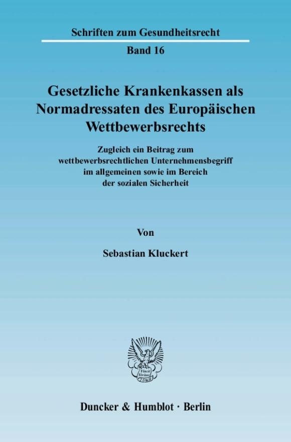 Cover Gesetzliche Krankenkassen als Normadressaten des Europäischen Wettbewerbsrechts