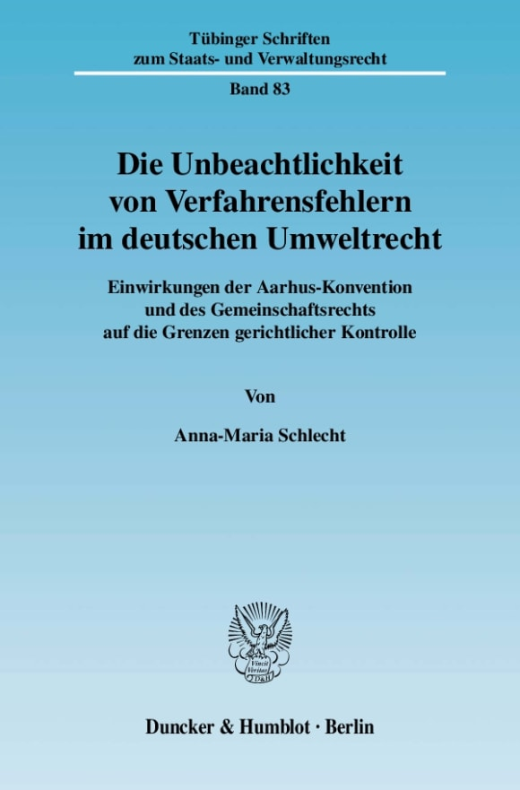 Cover Die Unbeachtlichkeit von Verfahrensfehlern im deutschen Umweltrecht