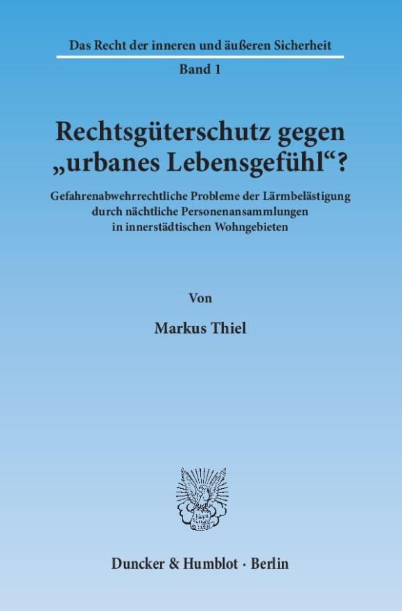 Cover Rechtsgüterschutz gegen »urbanes Lebensgefühl«?