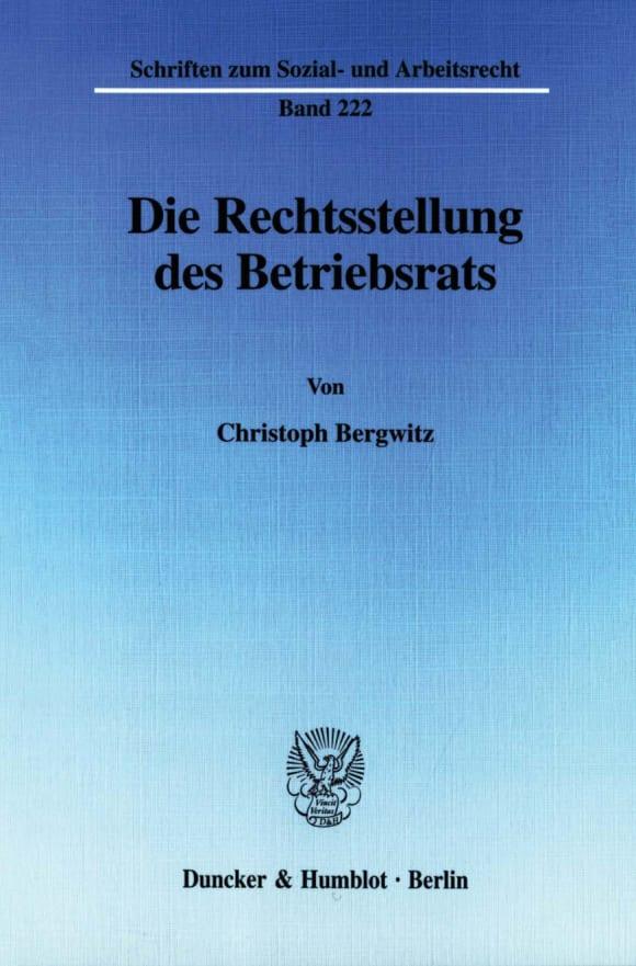 Cover Die Rechtsstellung des Betriebsrats