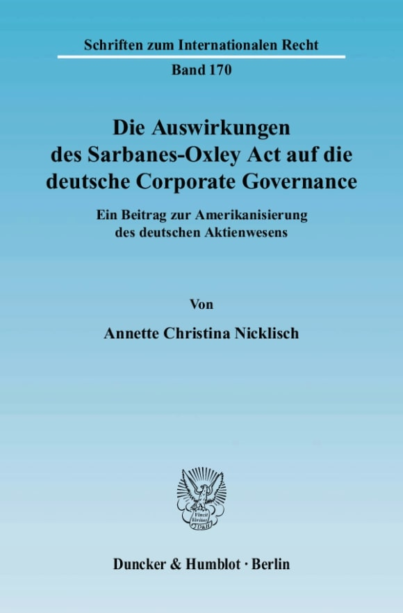 Cover Die Auswirkungen des Sarbanes-Oxley Act auf die deutsche Corporate Governance