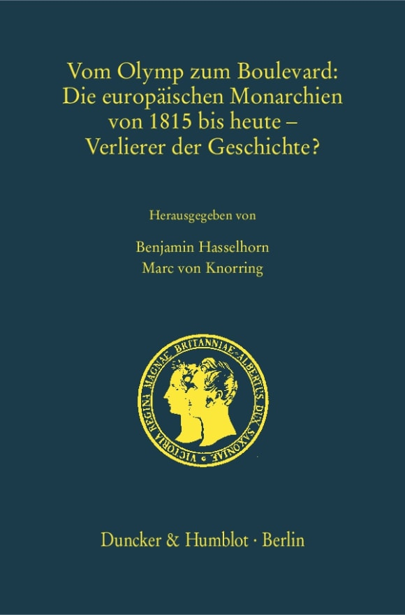 Cover Vom Olymp zum Boulevard: Die europäischen Monarchien von 1815 bis heute – Verlierer der Geschichte?