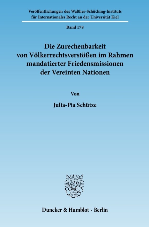 Cover Die Zurechenbarkeit von Völkerrechtsverstößen im Rahmen mandatierter Friedensmissionen der Vereinten Nationen