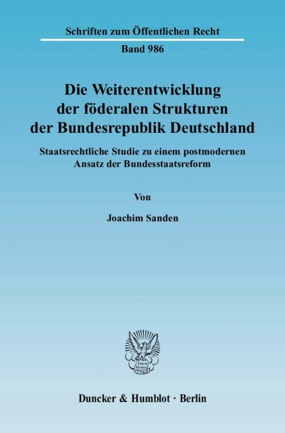 Cover Die Weiterentwicklung der föderalen Strukturen der Bundesrepublik Deutschland