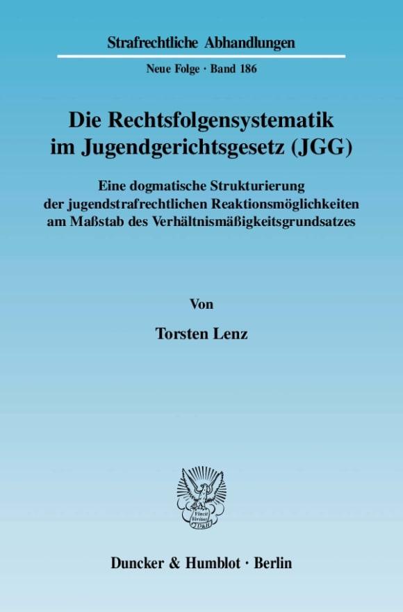 Cover Die Rechtsfolgensystematik im Jugendgerichtsgesetz (JGG)