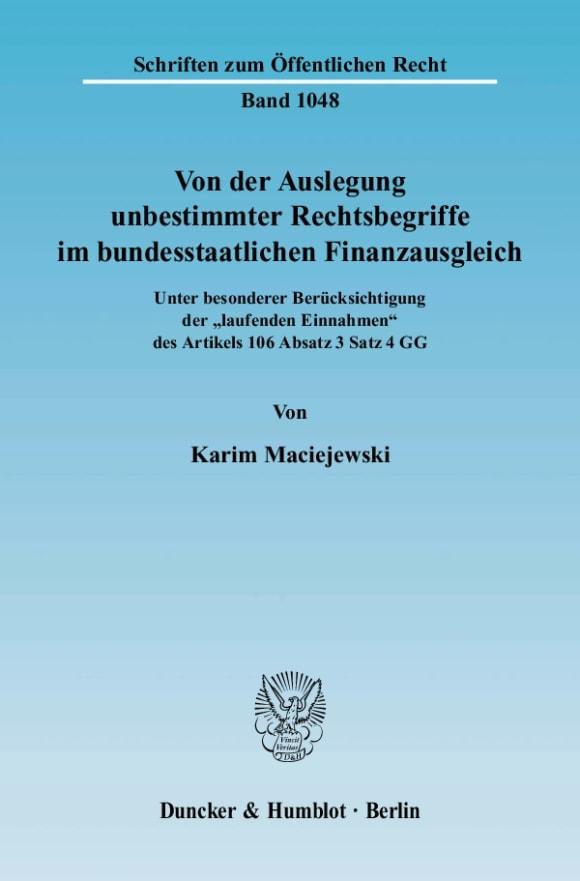 Cover Von der Auslegung unbestimmter Rechtsbegriffe im bundesstaatlichen Finanzausgleich
