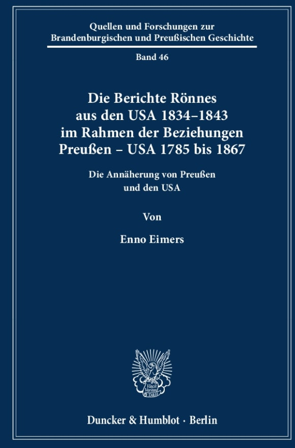 Cover Die Berichte Rönnes aus den USA 1834–1843 im Rahmen der Beziehungen Preußen – USA 1785 bis 1867