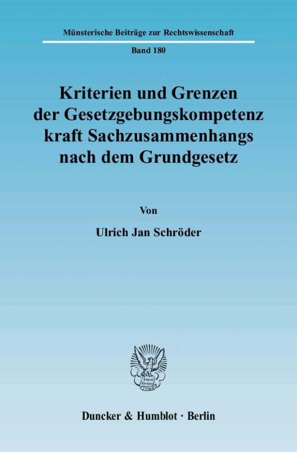 Cover Kriterien und Grenzen der Gesetzgebungskompetenz kraft Sachzusammenhangs nach dem Grundgesetz