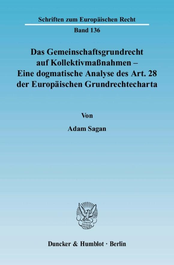 Cover Das Gemeinschaftsgrundrecht auf Kollektivmaßnahmen - Eine dogmatische Analyse des Art. 28 der Europäischen Grundrechtecharta