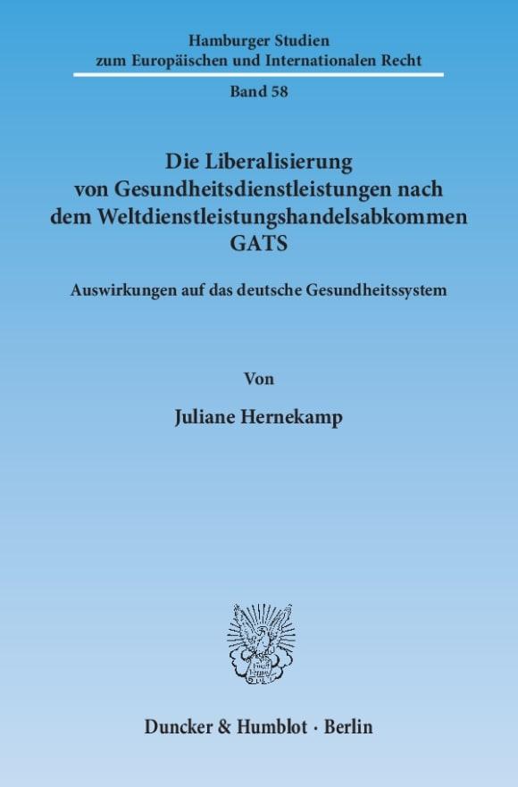 Cover Die Liberalisierung von Gesundheitsdienstleistungen nach dem Weltdienstleistungshandelsabkommen GATS