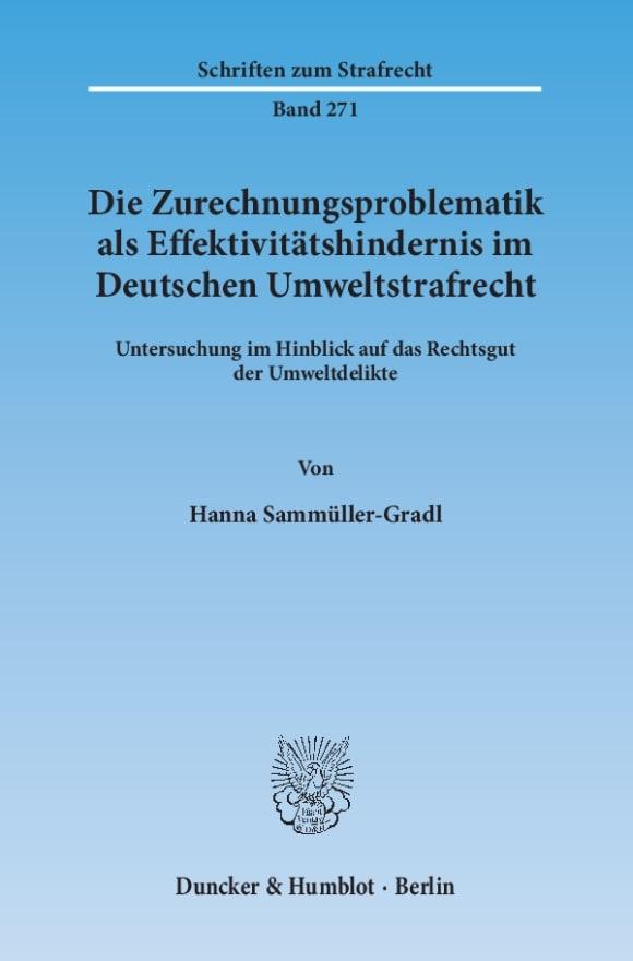 Cover Die Zurechnungsproblematik als Effektivitätshindernis im Deutschen Umweltstrafrecht