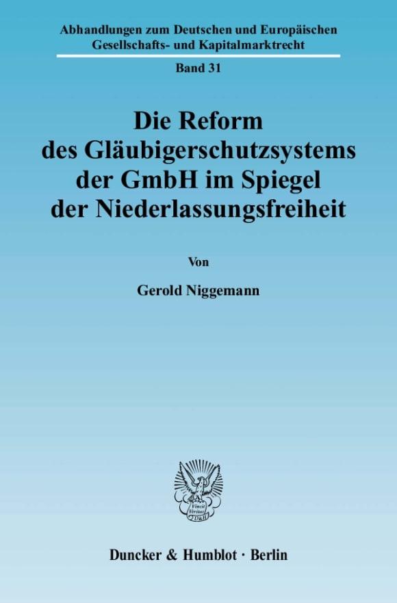 Cover Die Reform des Gläubigerschutzsystems der GmbH im Spiegel der Niederlassungsfreiheit
