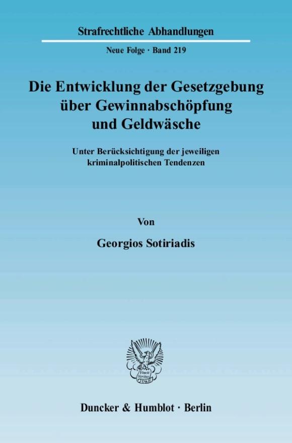 Cover Die Entwicklung der Gesetzgebung über Gewinnabschöpfung und Geldwäsche