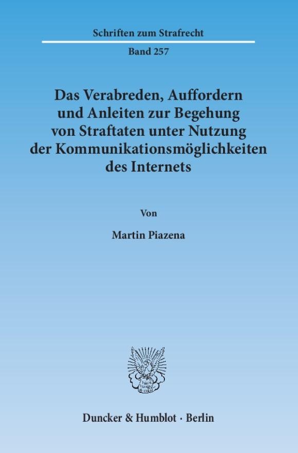 Cover Das Verabreden, Auffordern und Anleiten zur Begehung von Straftaten unter Nutzung der Kommunikationsmöglichkeiten des Internets