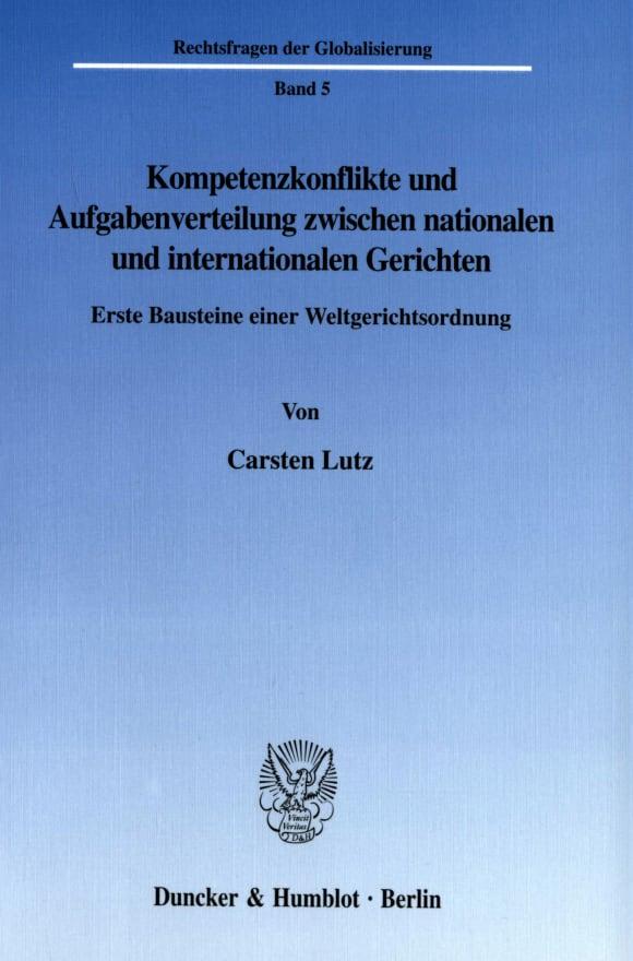 Cover Kompetenzkonflikte und Aufgabenverteilung zwischen nationalen und internationalen Gerichten