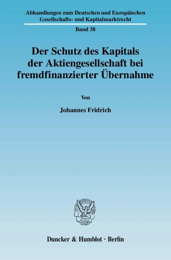 Cover Der Schutz des Kapitals der Aktiengesellschaft bei fremdfinanzierter Übernahme