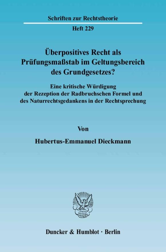 Cover Überpositives Recht als Prüfungsmaßstab im Geltungsbereich des Grundgesetzes?