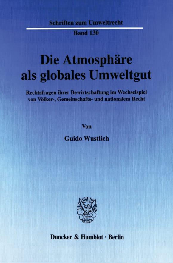 Cover Die Atmosphäre als globales Umweltgut