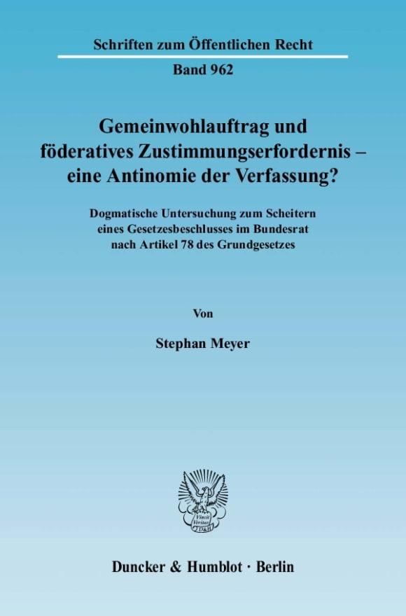 Cover Gemeinwohlauftrag und föderatives Zustimmungserfordernis - eine Antinomie der Verfassung?