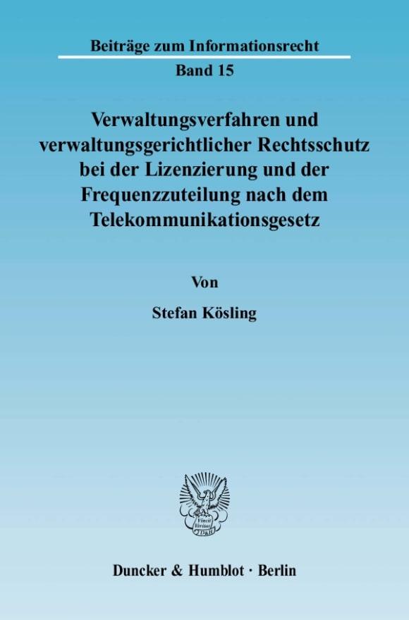 Cover Verwaltungsverfahren und verwaltungsgerichtlicher Rechtsschutz bei der Lizenzierung und der Frequenzzuteilung nach dem Telekommunikationsgesetz