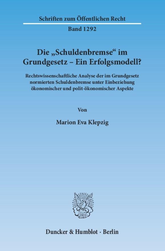 Cover Die »Schuldenbremse« im Grundgesetz – Ein Erfolgsmodell?