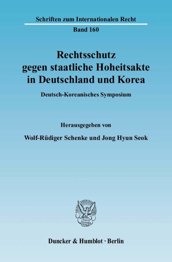 Cover Rechtsschutz gegen staatliche Hoheitsakte in Deutschland und Korea