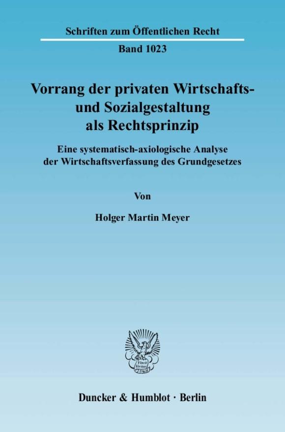 Cover Vorrang der privaten Wirtschafts- und Sozialgestaltung als Rechtsprinzip