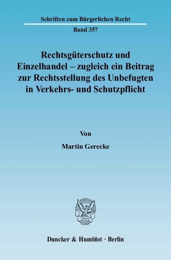 Cover Rechtsgüterschutz und Einzelhandel - zugleich ein Beitrag zur Rechtsstellung des Unbefugten in Verkehrs- und Schutzpflicht