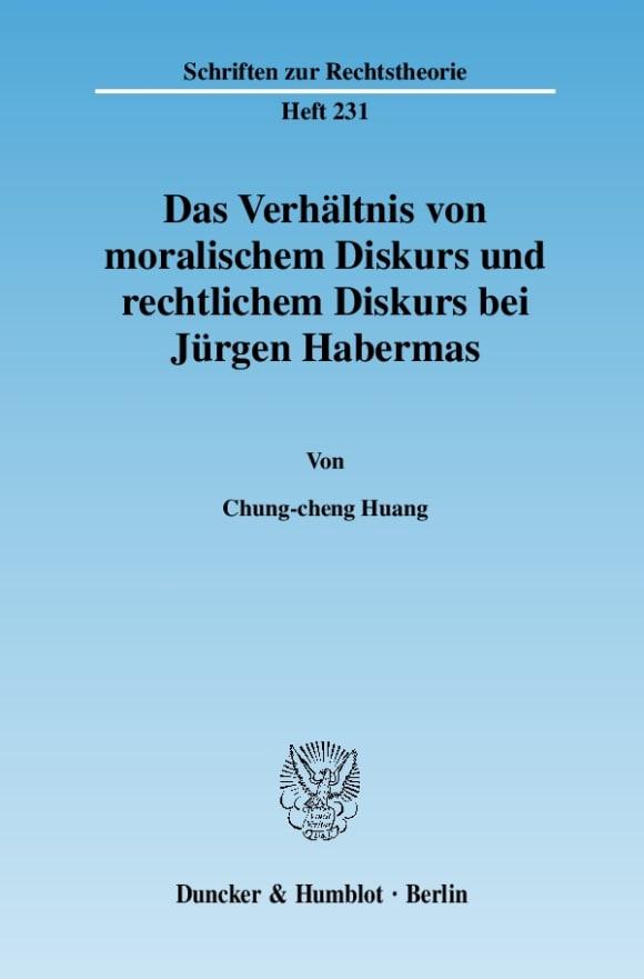 Cover Das Verhältnis von moralischem Diskurs und rechtlichem Diskurs bei Jürgen Habermas