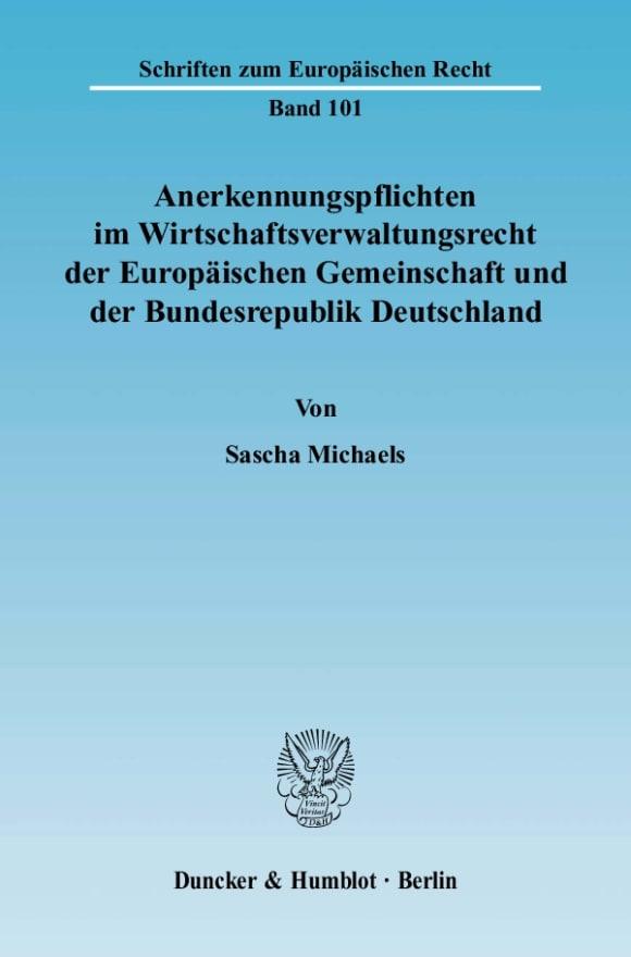 Cover Anerkennungspflichten im Wirtschaftsverwaltungsrecht der Europäischen Gemeinschaft und der Bundesrepublik Deutschland