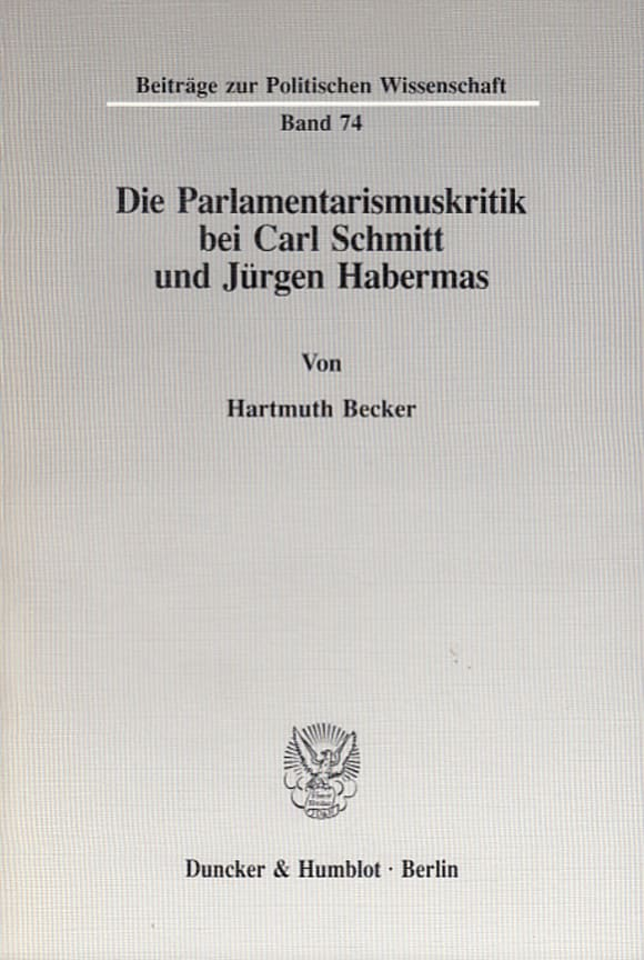 Cover Die Parlamentarismuskritik bei Carl Schmitt und Jürgen Habermas