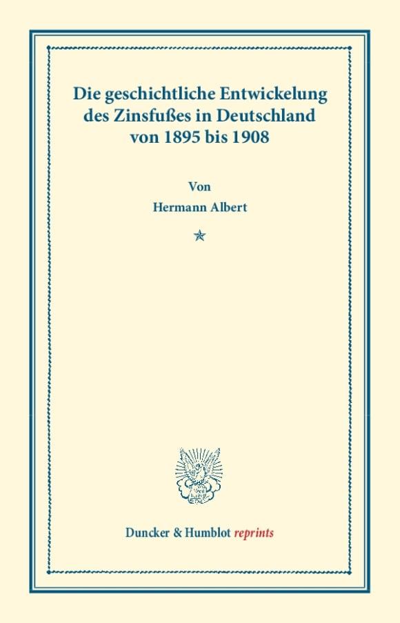 Cover Die geschichtliche Entwickelung des Zinsfußes in Deutschland