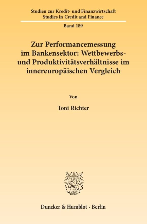 Cover Zur Performancemessung im Bankensektor: Wettbewerbs- und Produktivitätsverhältnisse im innereuropäischen Vergleich